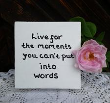 Tavla i trä, Live for the moments,15x15x4 cm