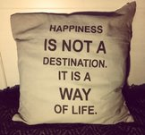 """Kuddfodral """"Happiness is not a destination"""""""
